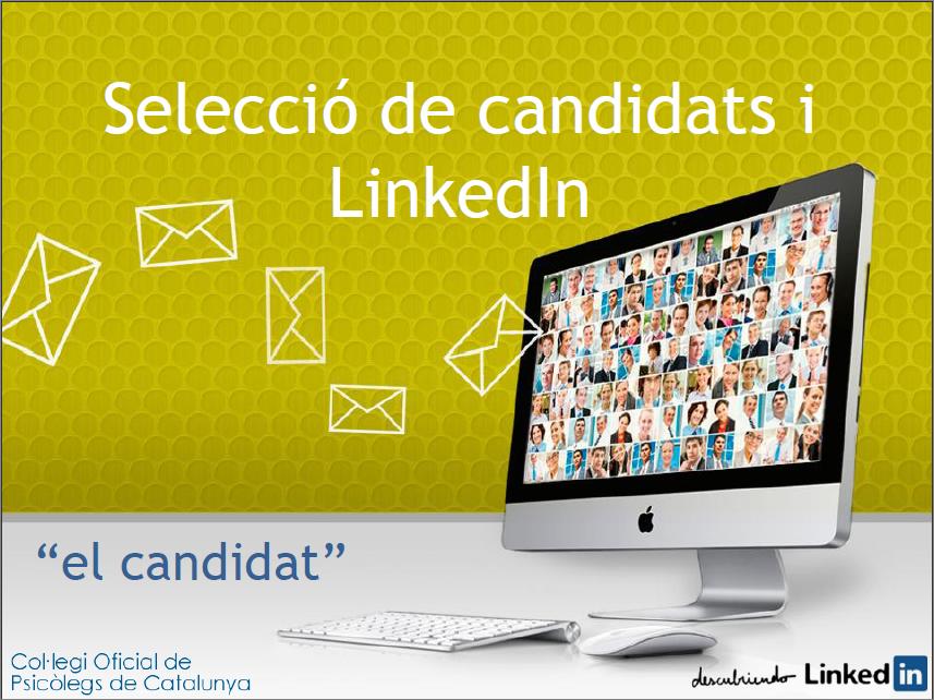 Selección de candidatos y LinkedIn - Ponencia Elisabet Cañas