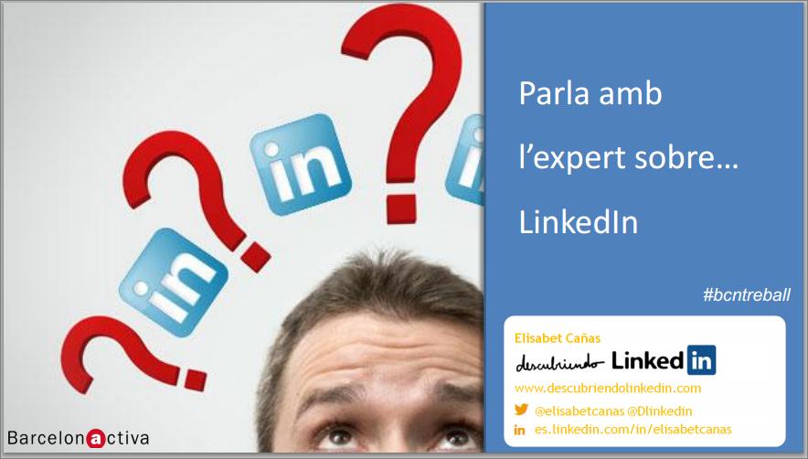 Conferencia Elisabet Cañas _ Habla con el experto sobre LinkedIn _ Barcelona Activa
