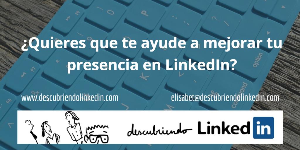 Quieres que te ayude a mejorar tu presencia en LinkedIn?