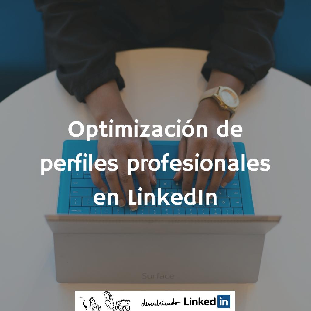Optimización de perfiles profesionales en LinkedIn