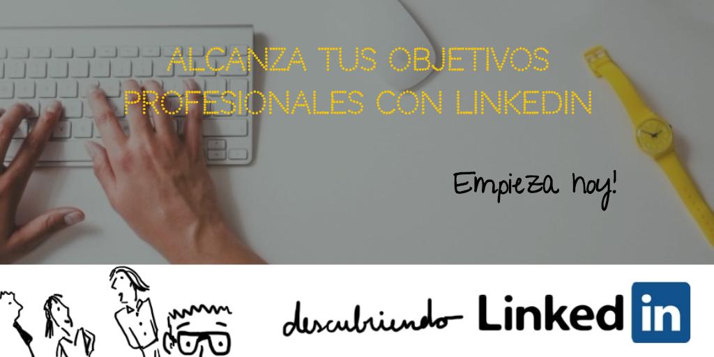 Alcanza tus objetivos profesionales con LinkedIn _ Elisabet Cañas