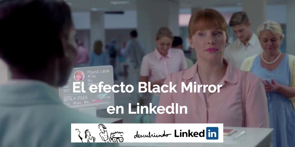 El efecto Black Mirror en LinkedIn