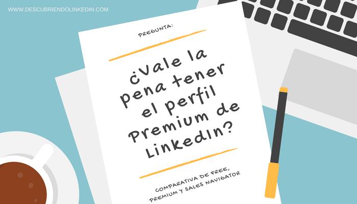Vale la pena tener el perfil Premium de LinkedIn