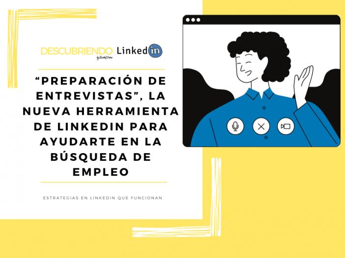 """""""Preparación de entrevistas"""", nueva herramienta de LinkedIn para la búsqueda de empleo _ Descubriendo LinkedIn by Elisabet Cañas"""