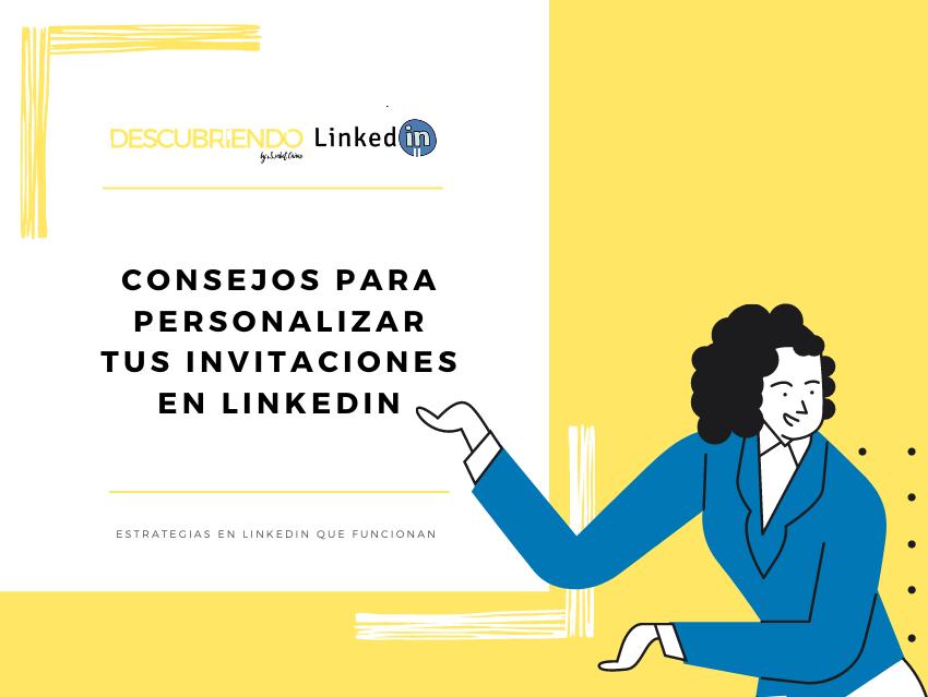 Consejos para personalizar tus invitaciones en LinkedIn _ Descubriendo LinkedIn by Elisabet Cañas