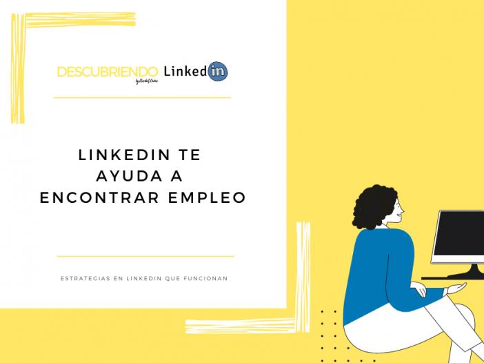 LinkedIn te ayuda a encontrar empleo _ Descubriendo LinkedIn by Elisabet Cañas