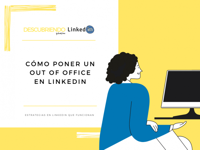 Out of Office para LinkedIn _ Descubriendo LinkedIn by Elisabet Cañas