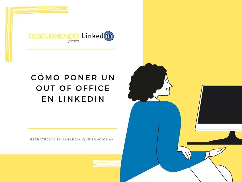 Out of Office para LinkedIn _ Descubriendo LinkedIn by Elisabet Cañas