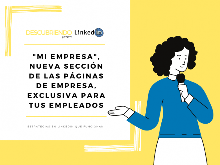 Mi empresa, nueva sección de las páginas de empresa exclusiva para tus empleados _ Descubriendo LinkedIn by Elisabet Cañas