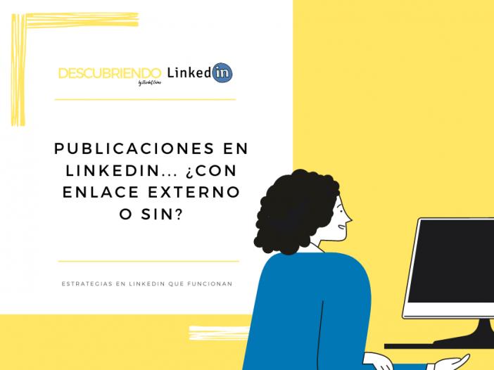 Publicaciones en LinkedIn... con enlace externo o sin _ Descubriendo LinkedIn by Elisabet Cañas