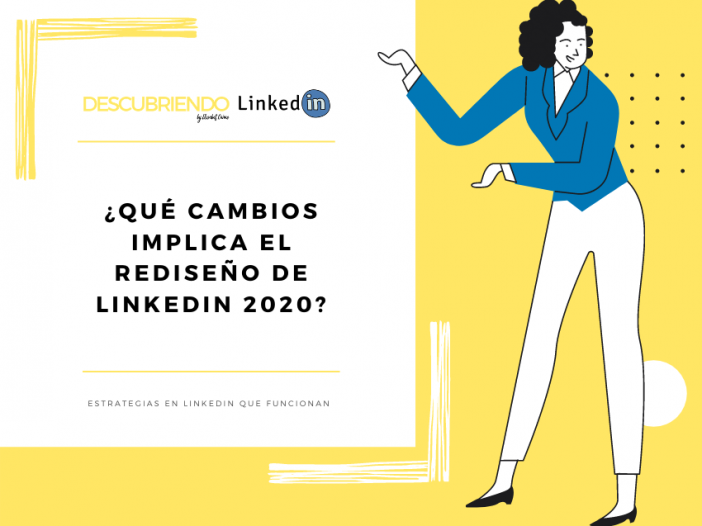 Rediseño LinkedIn 2020 _ Descubriendo LinkedIn by Elisabet Cañas