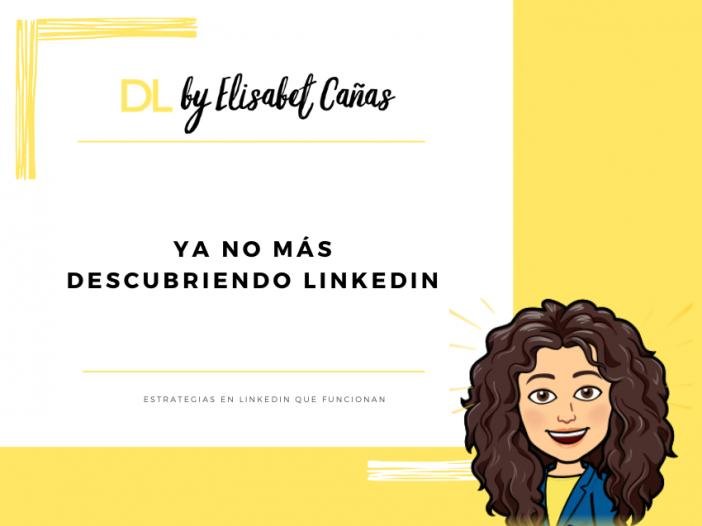 Cambio de marca Descubriendo LinkedIn by Elisabet Cañas pasa a ser DL by Elisabet Cañas