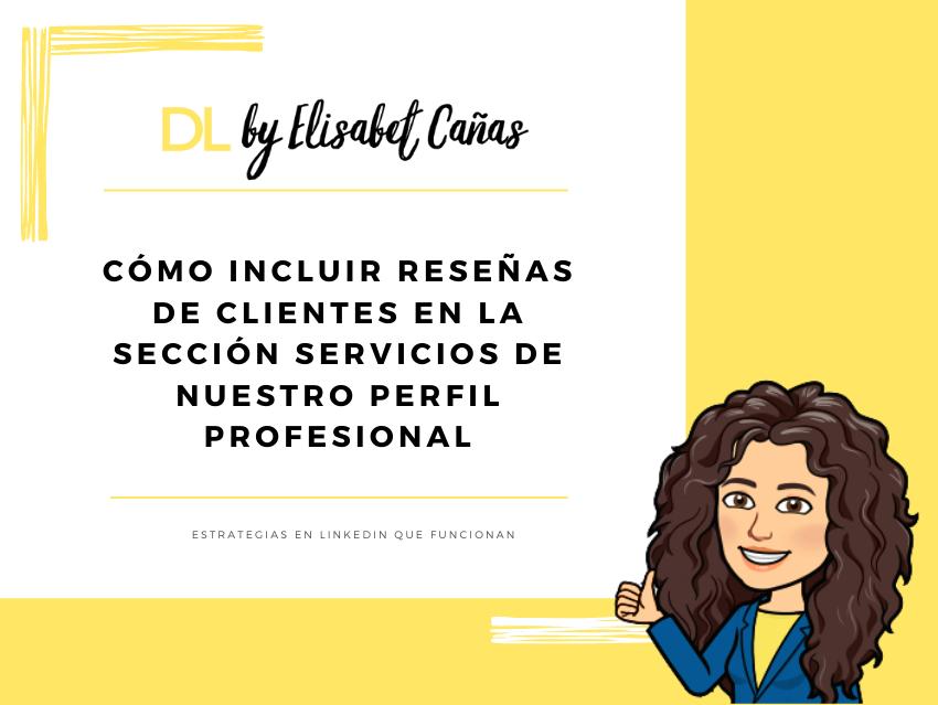 Cómo incluir reseñas en la sección servicios de tu perfil profesional _ Descubriendo LinkedIn _ DL by Elisabet Cañas